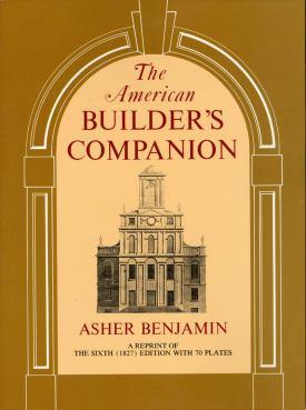 Asher Benjamin The American Builder S Companion